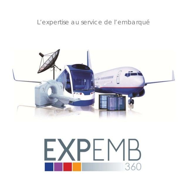 Versiondu06.02.15 L'expertise au service de l'embarqué L'expertise au service de l'embarqué