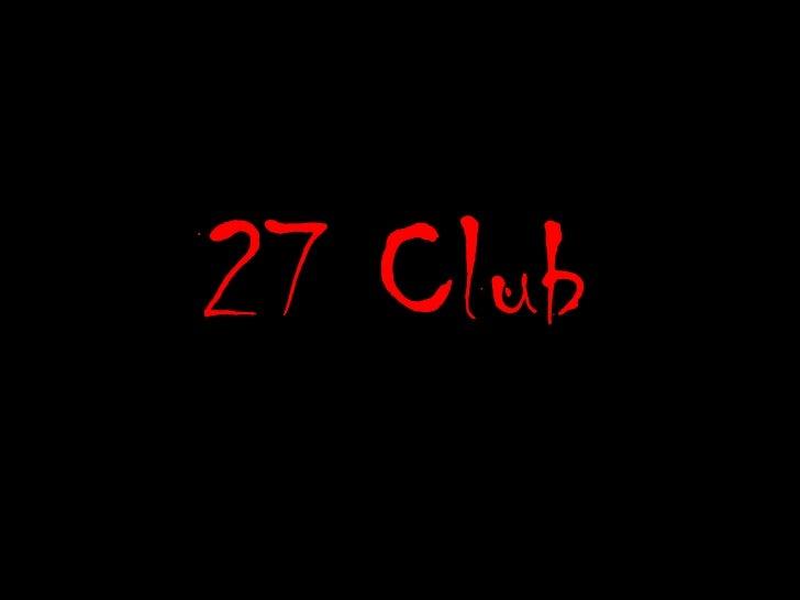 27 Club<br />