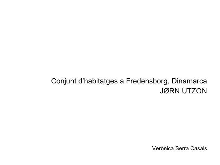 Conjunt d'habitatges a Fredensborg, Dinamarca JØRN UTZON Verònica Serra Casals