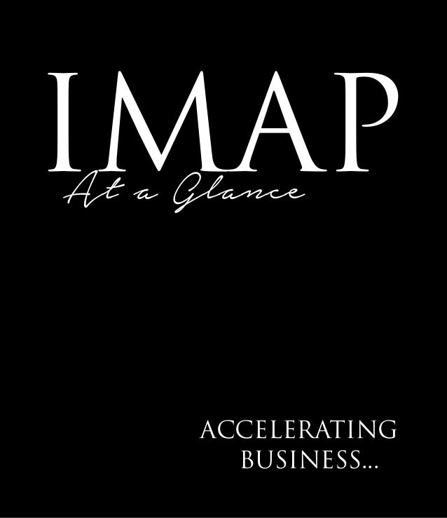 At a Glance IMAP BUSINESS... ACCELERATING