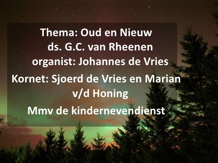 Thema: Oud en Nieuwds. G.C. van Rheenenorganist: Johannes de Vries<br />Kornet: Sjoerd de Vries en Marian v/d Honing<br />...