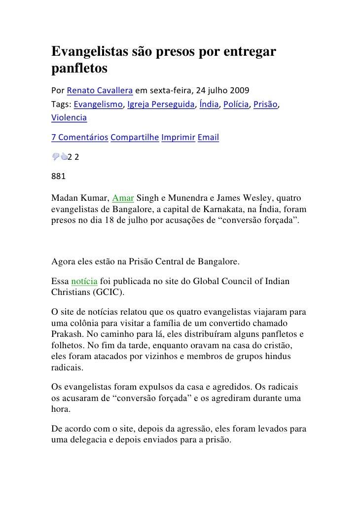 Evangelistas são presos por entregar panfletos<br />Por Renato Cavallera em sexta-feira, 24 julho 2009 Tags: Evangelismo, ...