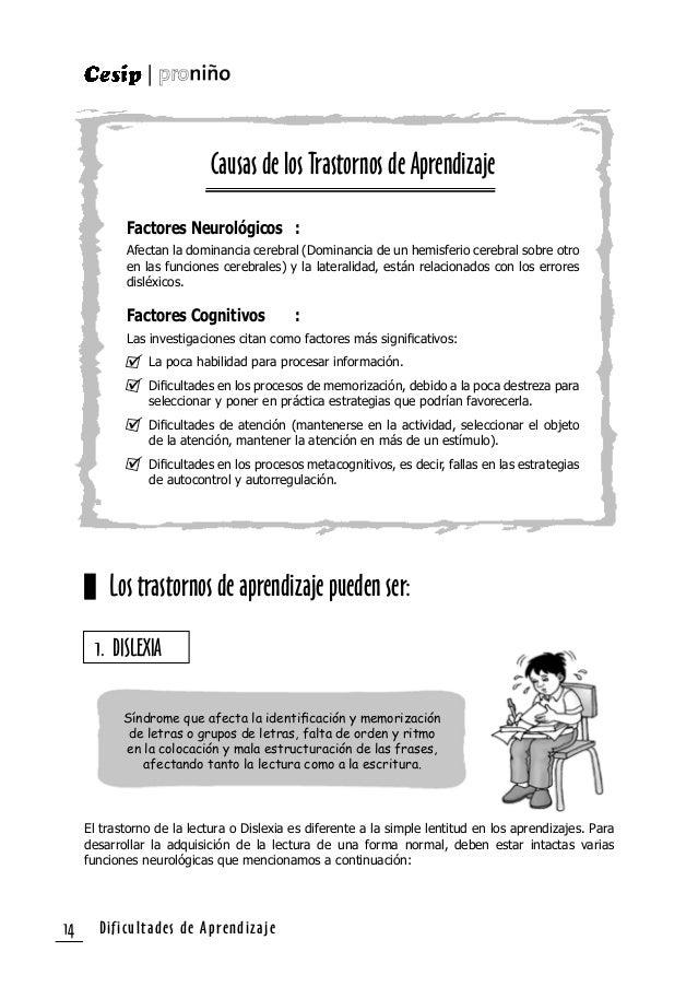 Dificultades de Aprendizaje 15 El control ocular: capacidad para deslizar la vista sobre las letras. La orientación espaci...