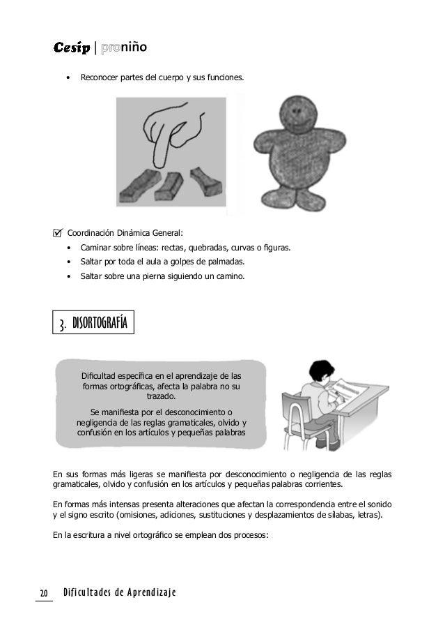Dificultades de Aprendizaje 21 1. Simbolización de fonemas; para lo cual el individuo debe haber desarrollado una buena pe...