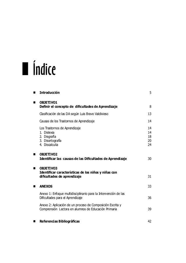 Índice  Introducción 5  OBJETIVO1 Definir el concepto de dificultades de Aprendizaje 8 Clasificación de las DA según Luis B...