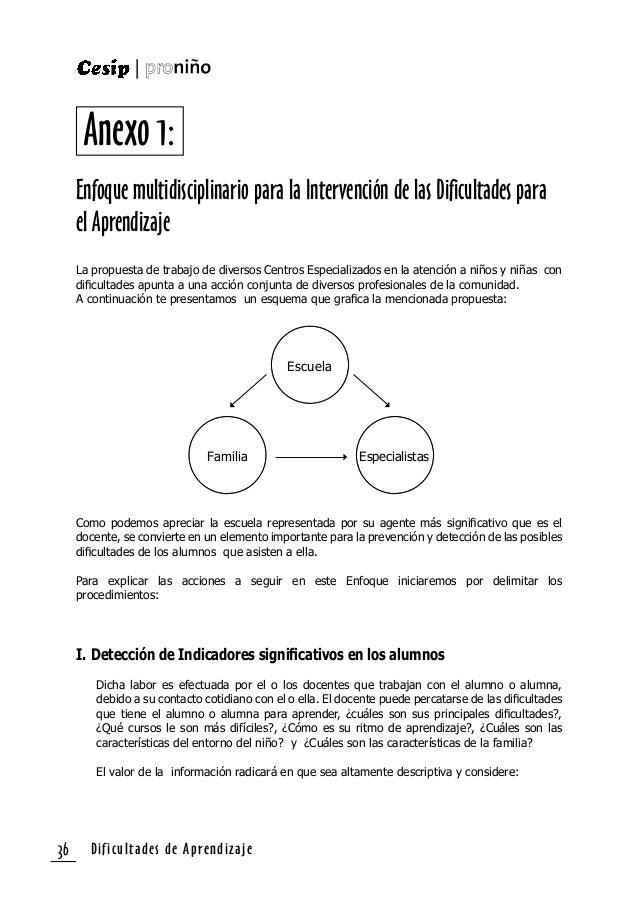 Dificultades de Aprendizaje 37 a) El rendimiento del niño o niña con respecto a sus compañeros de aula en el o los cursos ...