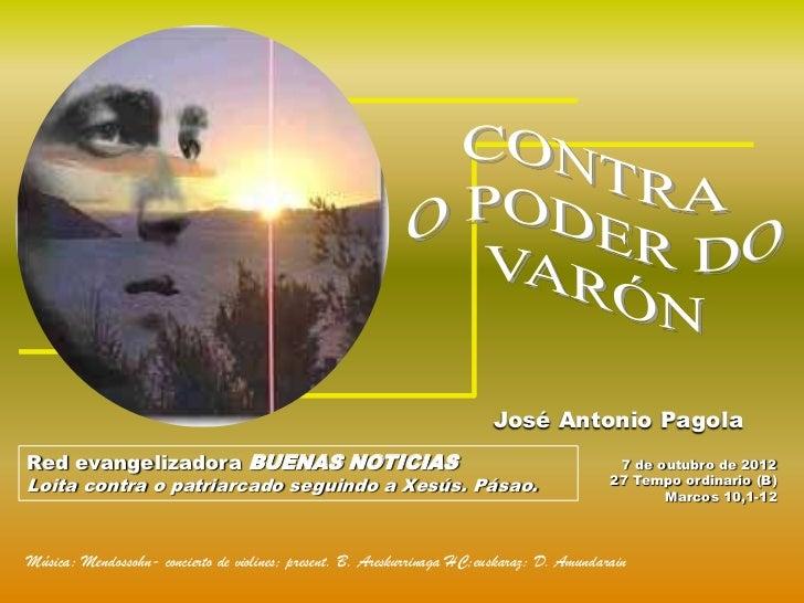 José Antonio PagolaRed evangelizadora BUENAS NOTICIAS                                                           7 de outub...
