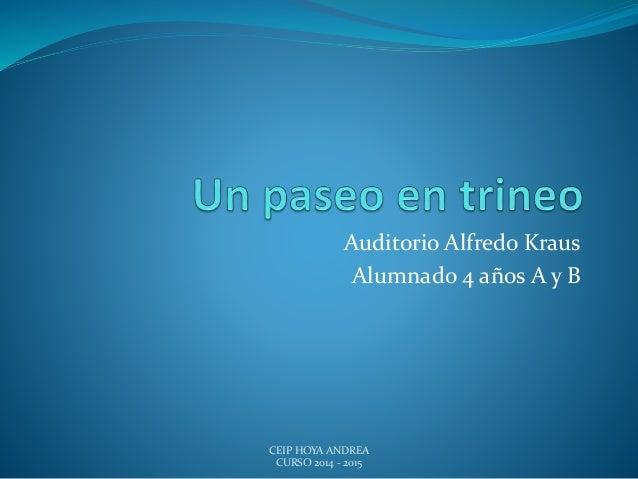 Auditorio Alfredo Kraus Alumnado 4 años A y B CEIP HOYA ANDREA CURSO 2014 - 2015