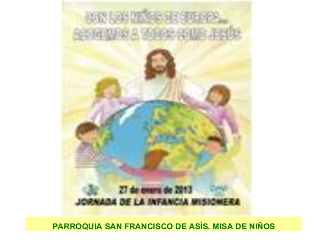 PARROQUIA SAN FRANCISCO DE ASÍS. MISA DE NIÑOS