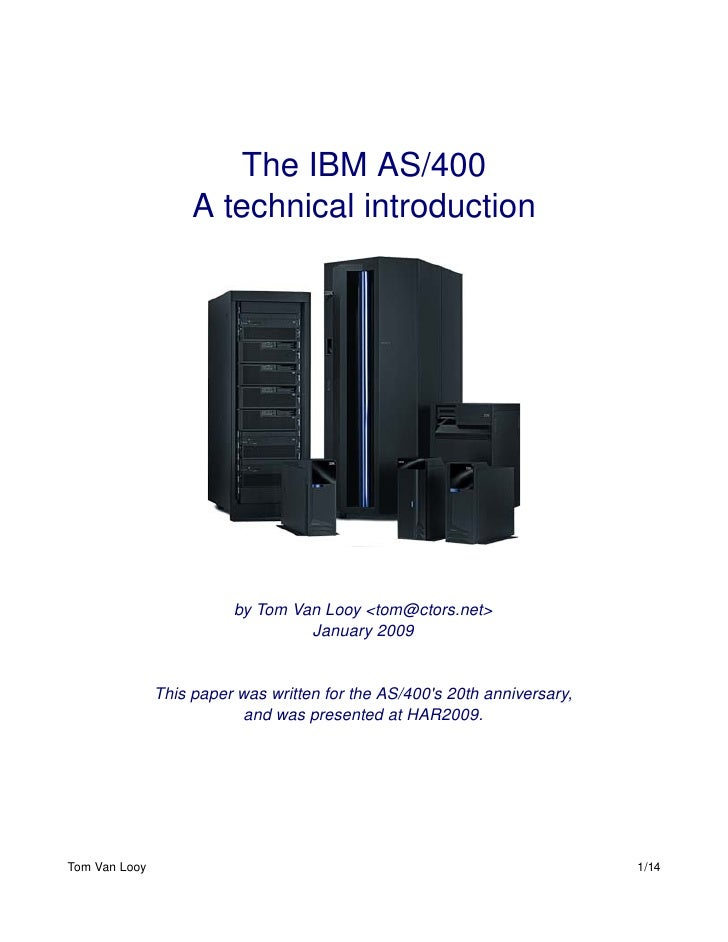 The IBM AS/400                     A technical introduction                              by Tom Van Looy <tom@ctors.net>  ...