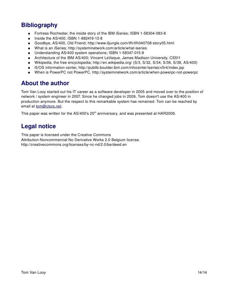 Bibliography    ●   FortressRochester,theinsidestoryoftheIBMiSeries;ISBN1583040838    ●   InsidetheAS/400;...