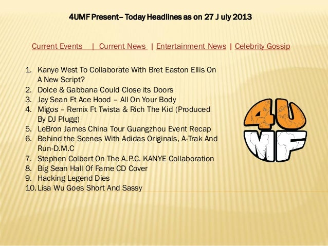 4UMF Present– Today Headlines as on 27 J uly 2013 Current Events   Current News   Entertainment News   Celebrity Gossip 1....