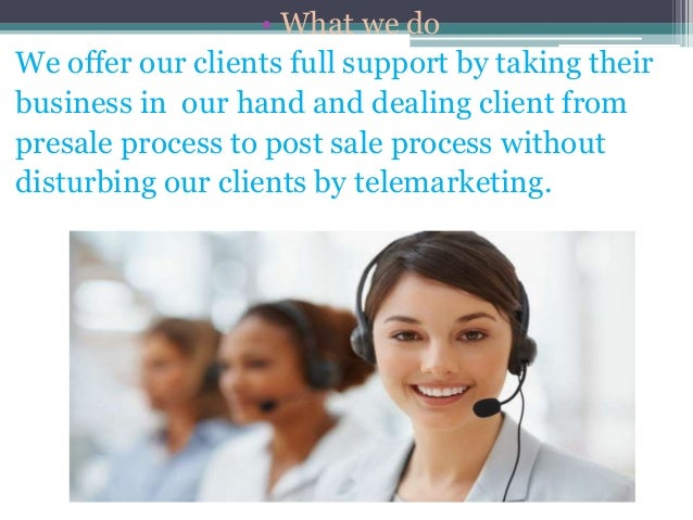 • What we do We offer our clients full support by taking their business in our hand and dealing client from presale proces...