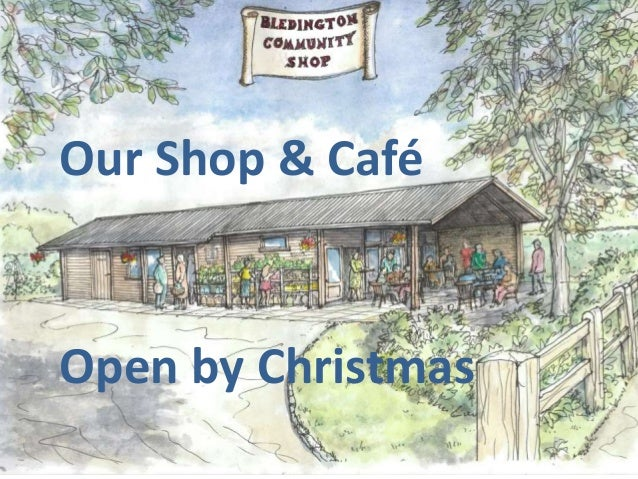 Our Shop & Café Open by Christmas