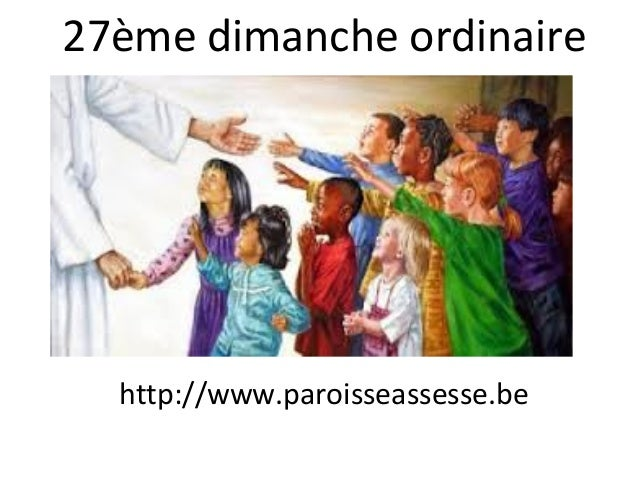 27ème dimanche ordinaire http://www.paroisseassesse.be