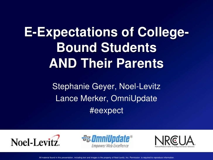 E-Expectations of College-    Bound Students   AND Their Parents                Stephanie Geyer, Noel-Levitz              ...