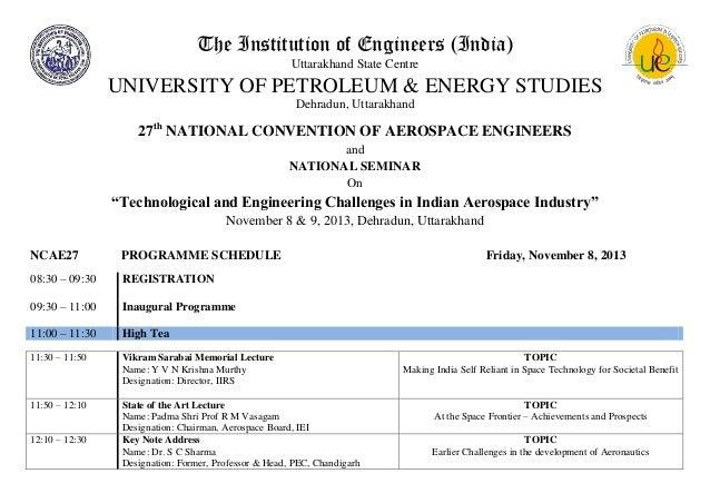 The Institution of Engineers (India) Uttarakhand State Centre  UNIVERSITY OF PETROLEUM & ENERGY STUDIES Dehradun, Uttarakh...