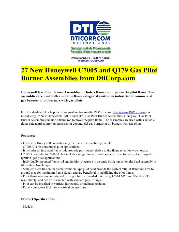 27 New Honeywell C7005 and Q179 Gas Pilot Burner Assemblies from DtiCorp.com Honeywell Gas Pilot Burner Assemblies include...