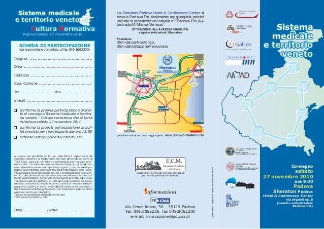 Via Croce Rossa, 56 - 35129 Padova Tel. 049.8062236 fax 049.8062200 e-mail: innovazione@pd.cna.it informazioni Il signor ....