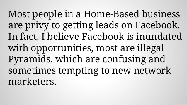 Most people in a Home-Based business are privy to getting leads on Facebook. In fact, I believe Facebook is inundated with...