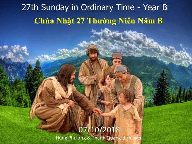 Chúa Nhật 27 Thường Niên Năm B 27th Sunday in Ordinary Time - Year B 07/10/2018 Hùng Phương & Thanh Quảng thực hiện