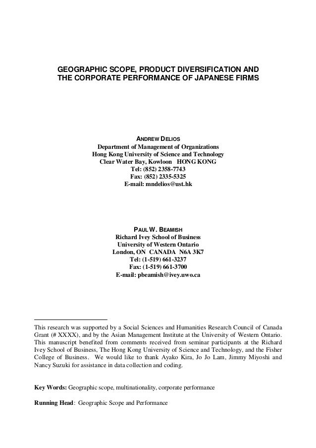GEOGRAPHIC SCOPE, PRODUCT DIVERSIFICATION AND THE CORPORATE PERFORMANCE OF JAPANESE FIRMS ANDREW DELIOS Department of Mana...