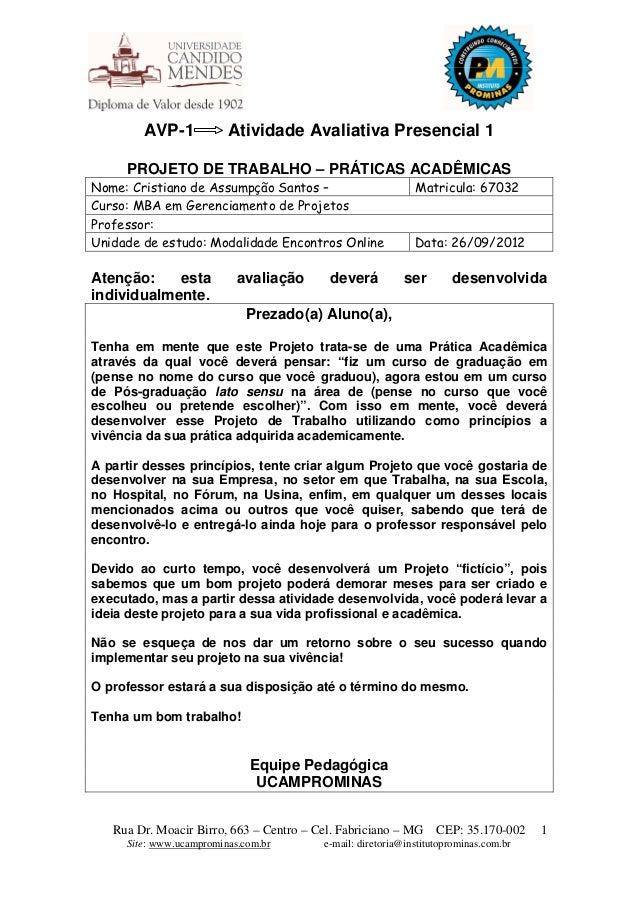 AVP-1            Atividade Avaliativa Presencial 1     PROJETO DE TRABALHO – PRÁTICAS ACADÊMICASNome: Cristiano de Assumpç...
