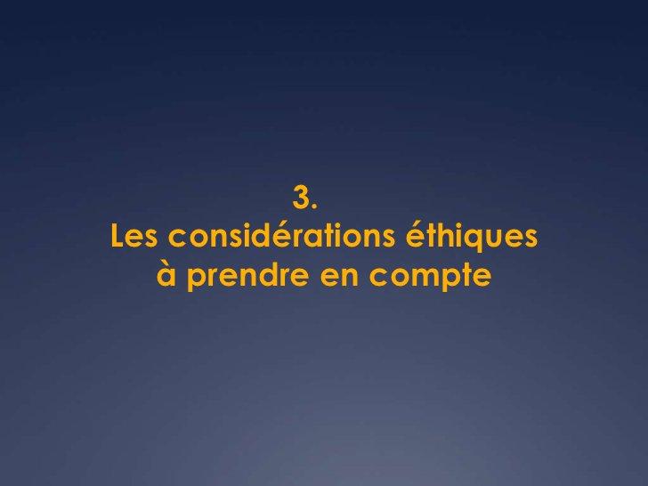 3.Les considérations éthiques   à prendre en compte