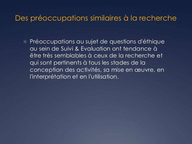 Des préoccupations similaires à la recherche   Préoccupations au sujet de questions déthique    au sein de Suivi & Evalua...