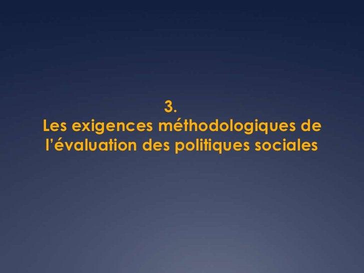 3.Les exigences méthodologiques del'évaluation des politiques sociales