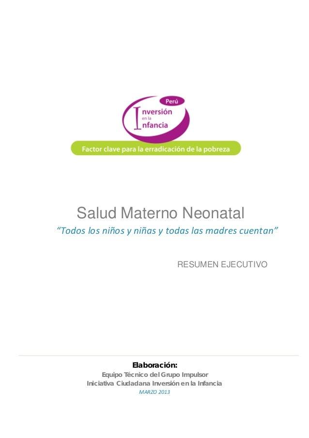 Elaboración: Equipo Técnico del Grupo Impulsor Iniciativa Ciudadana Inversión en la Infancia MARZO 2013 RESUMEN EJECUTIVO ...