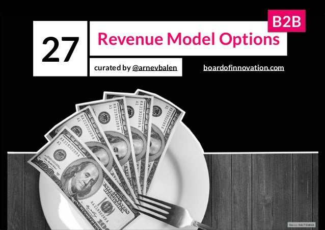 Revenue Model Options curated by @arnevbalen 27 flickr cc 76657755@N04 boardofinnovation.com B2B
