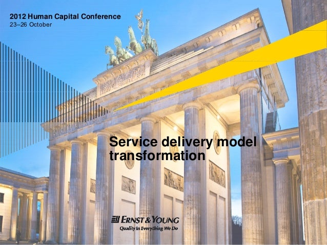 2012 Human Capital Conference23–26 October                          Service delivery model                          t    f...