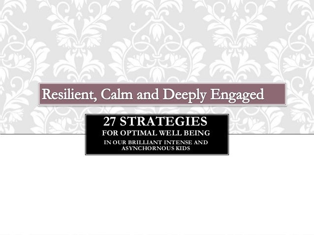 27 STRATEGIESFOR OPTIMAL WELL BEINGIN OUR BRILLIANT INTENSE AND     ASYNCHORNOUS KIDS