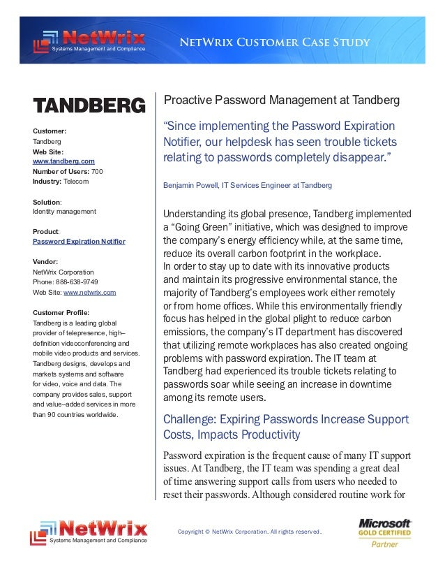 NetWrix Customer Case Study                                      Proactive Password Management at TandbergCustomer:       ...