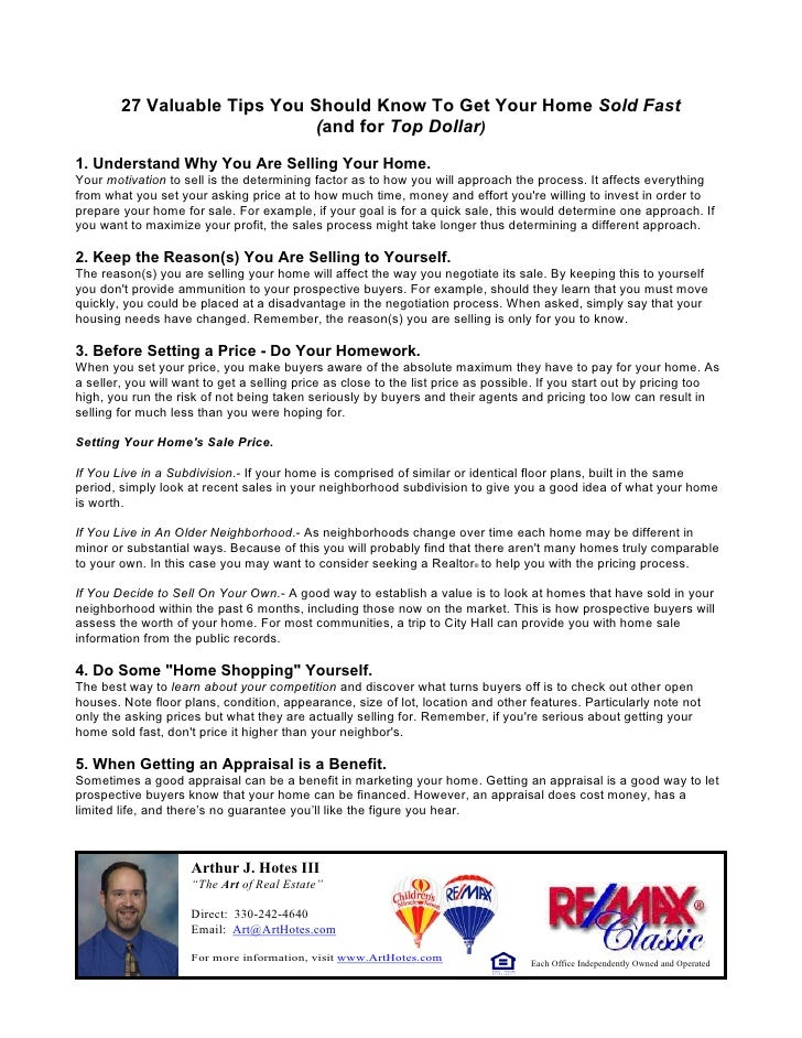 27 Valuable Tips You Should Know To Get Your Home Sold Fast                               (and for Top Dollar)  1. Underst...