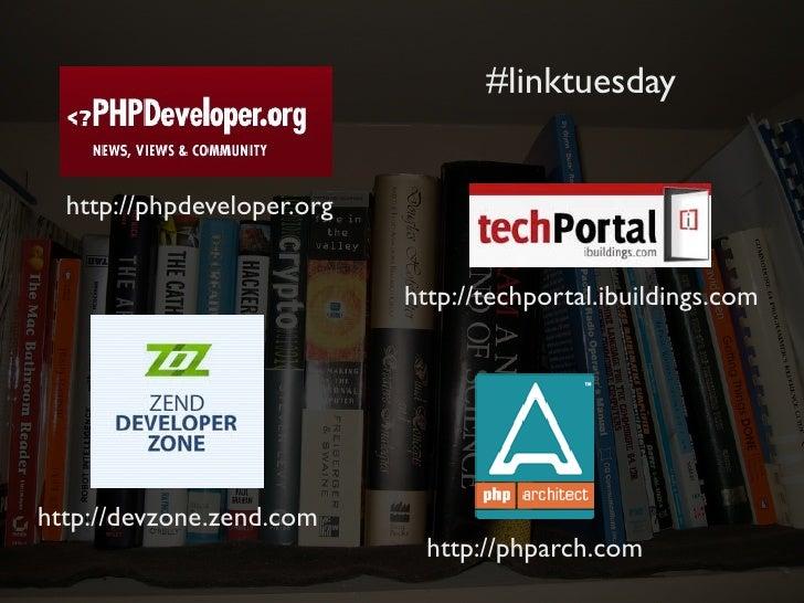 #linktuesday  http://phpdeveloper.org                            http://techportal.ibuildings.comhttp://devzone.zend.com  ...