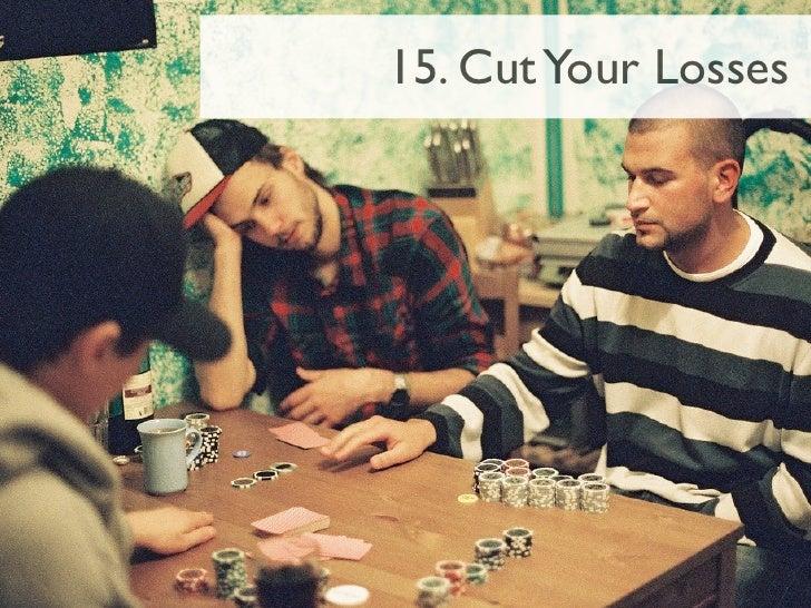 15. Cut Your Losses