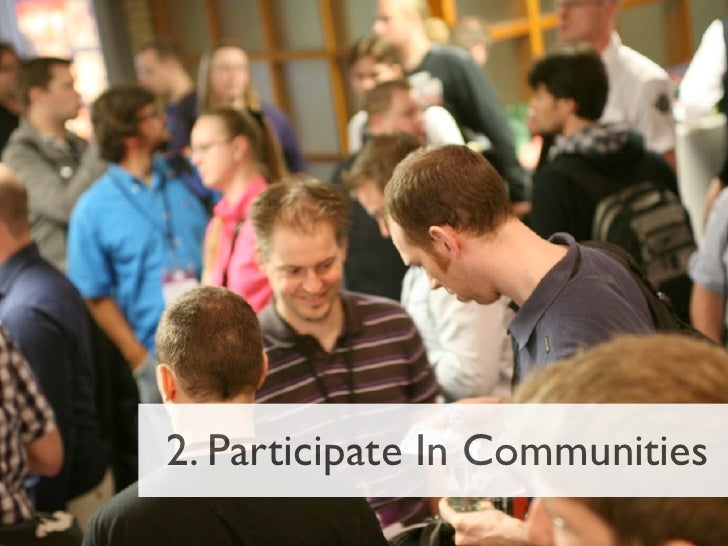 2. Participate In Communities