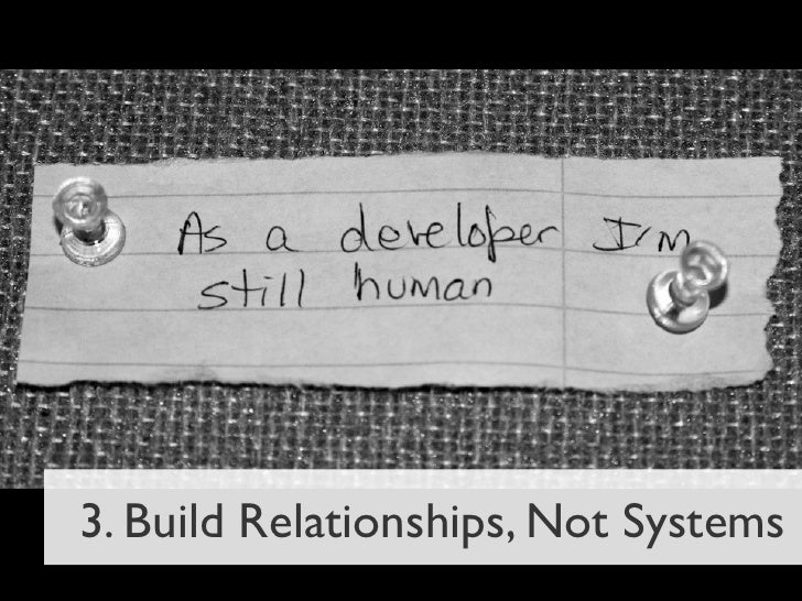 3. Build Relationships, Not Systems
