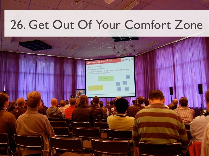 26. Get Out Of Your Comfort Zone