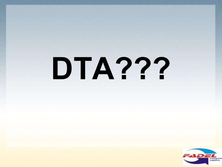 DTA???
