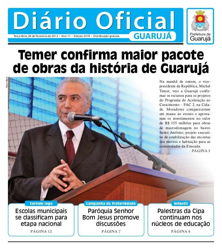 Diário Oficial                Terça-feira, 28 de fevereiro de 2012 • Ano 11 • Edição: 2470 • Distribuição gratuita        ...