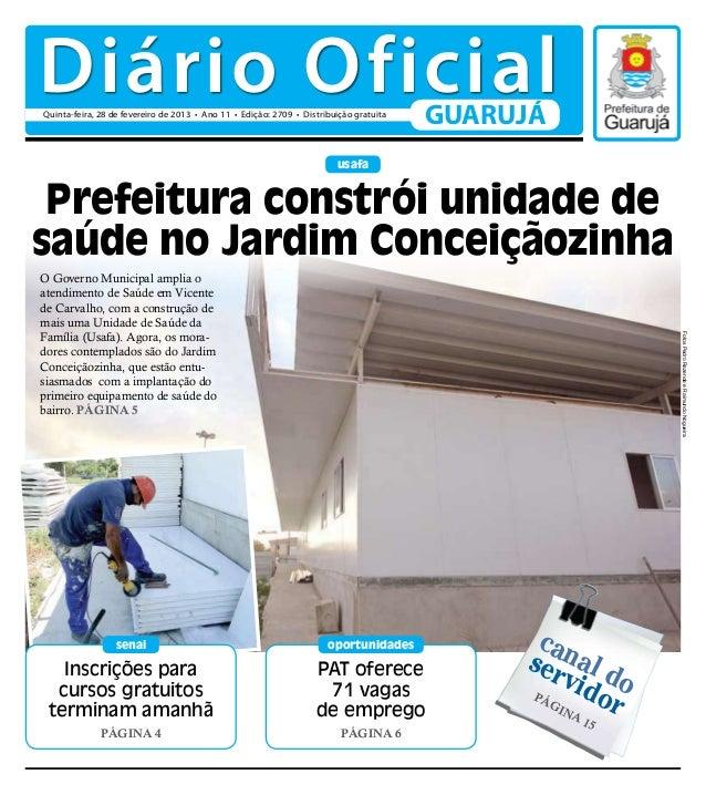 Diário OficialQuinta-feira, 28 de fevereiro de 2013 • Ano 11 • Edição: 2709 • Distribuição gratuita                       ...