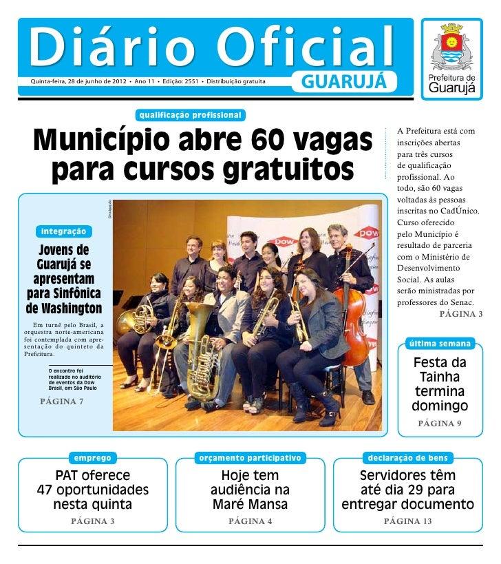 Diário Oficial  Quinta-feira, 28 de junho de 2012 • Ano 11 • Edição: 2551 • Distribuição gratuita                         ...
