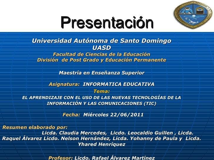 Presentación          Universidad Autónoma de Santo Domingo                           UASD                  Facultad de Ci...