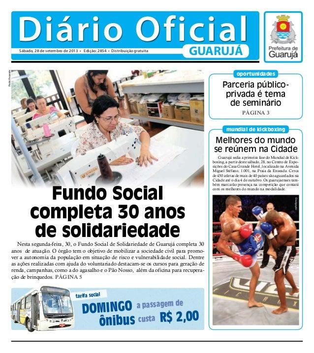 Parceria público- privada é tema de seminário PÁGINA 3 oportunidades Nesta segunda-feira, 30, o Fundo Social de Solidaried...