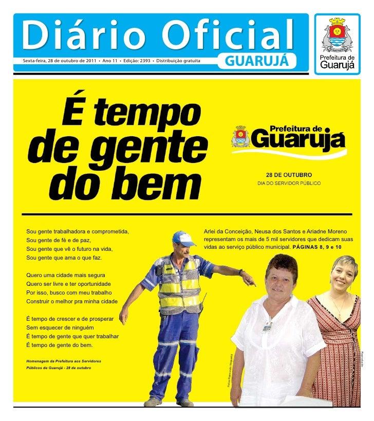 Diário OficialSexta-feira, 28 de outubro de 2011 • Ano 11 • Edição: 2393 • Distribuição gratuita                          ...