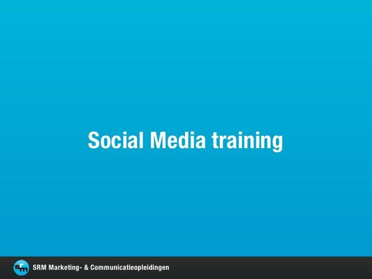 Social Media trainingSRM Marketing- & Communicatieopleidingen