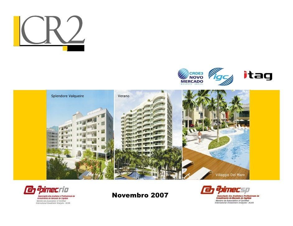 Disclaimer  Esta apresentação contém certas declarações futuras e informações relacionadas à CR2 que refletem as visões at...